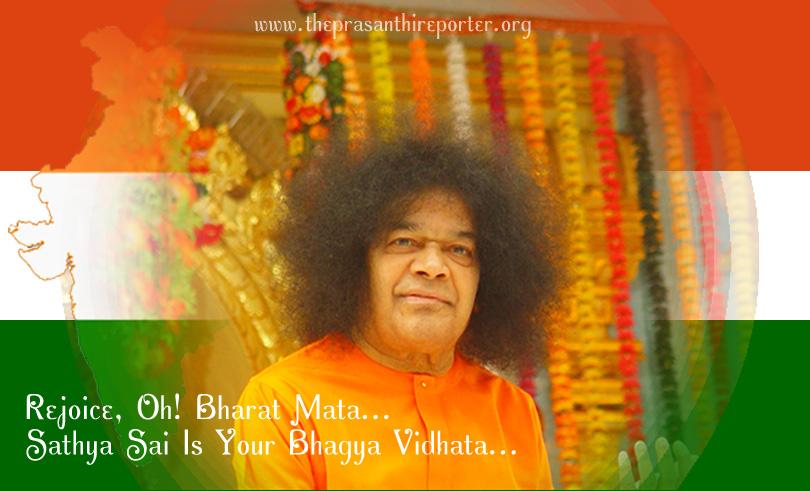 Rejoice, Oh! Bharat Mata…Sathya Sai Is Your Bhagya Vidhata…