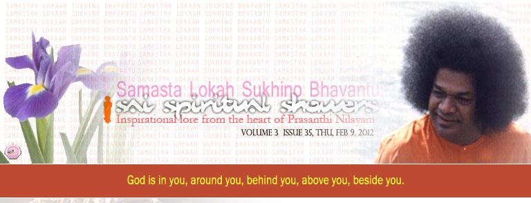 Sai Spiritual Showers:           VOLUME 3  issue 35, thu, FEB 9, 2012