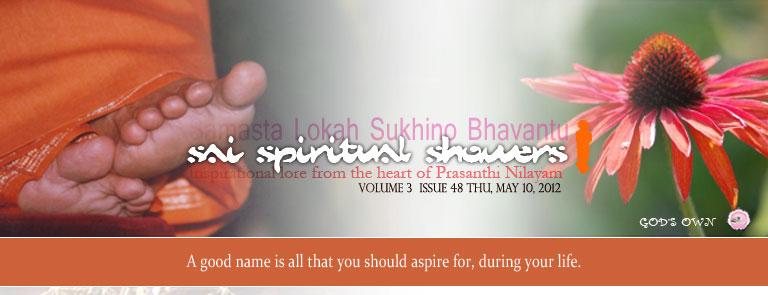 Sai Spiritual Showers:           VOLUME 3  issue 48 thu, MAY 10, 2012