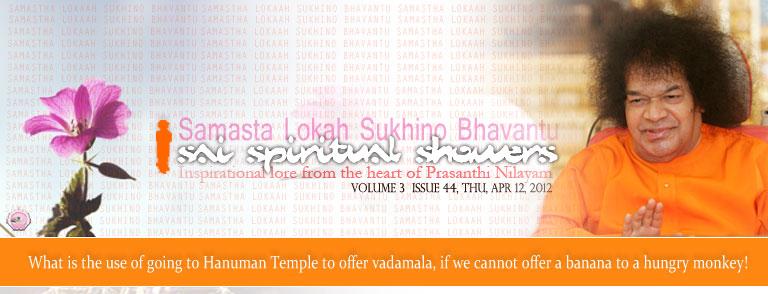 Sai Spiritual Showers:           VOLUME 3  issue 44, thu, apr 12, 2012