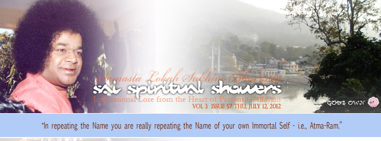 Sai Spiritual Showers: Volume 3  Issue 57 Thu, Jul 12, 2012