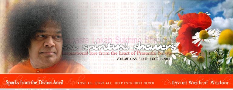 Sai Spiritual Showers:           VOLUME 3  issue 18 thu, OCT  13 2011