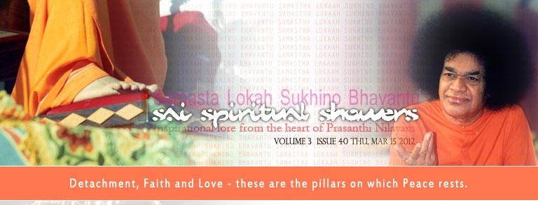 Sai Spiritual Showers:           VOLUME 3  issue 40 thu, mar 15 2012