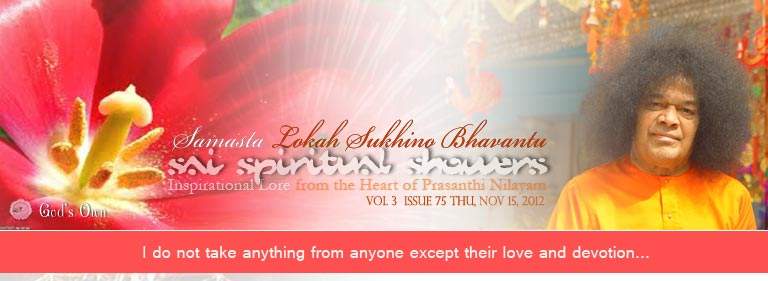 Sai Spiritual Showers: Volume 3  Issue 75 Thu, Nov 08, 2012
