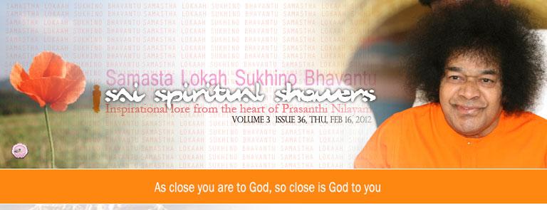 Sai Spiritual Showers:           VOLUME 3  issue 36, thu, FEB 16, 2012