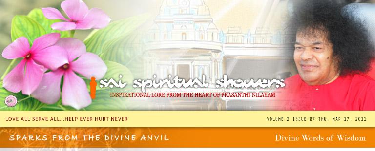 Sai Spiritual Showers Volume 2 Issue 87 Thursday, March 17, 2011