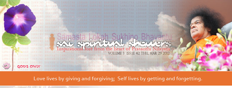 Sai Spiritual Showers:   VOLUME 3  issue 42 thu, mar 29 2012