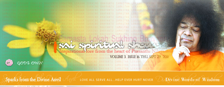Sai Spiritual Showers:   VOLUME 3  issue 16 thu, sept 29  2011