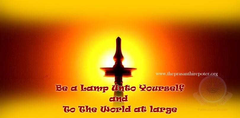 Sea una lámpara a sí mismo y al mundo ...