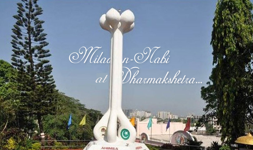 Milad-un-Nabi celebrations at Dharmakshetra…