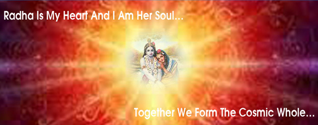 Radha Is My Heart And I Am Her Soul…Together We Form The Cosmic Whole…